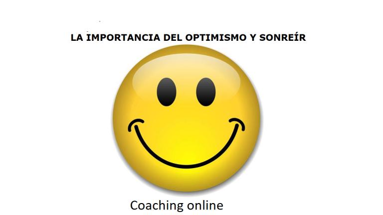 La importancia del optimismo y sonreír