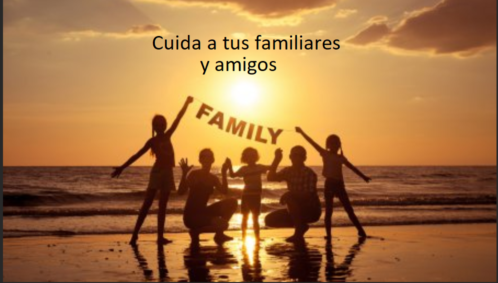 cuida a tus familiares y amigos