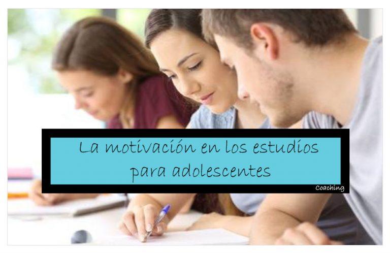la motivación en los estudios para adolescentes